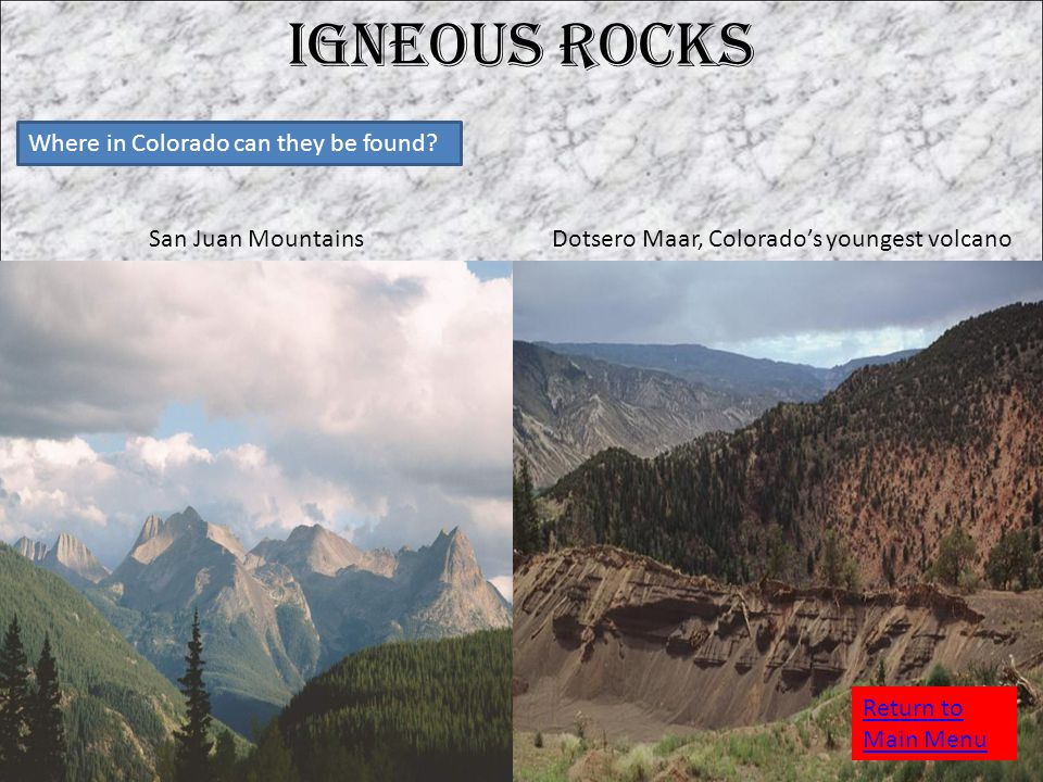 Igneous Rocks Where in Colorado can they be found.