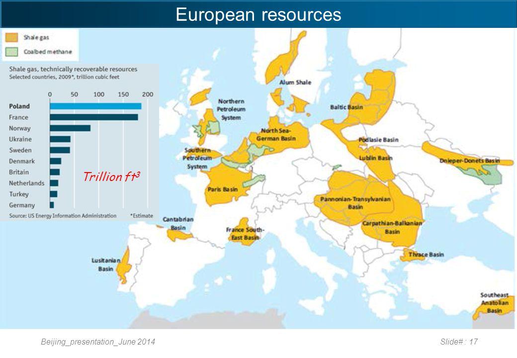 European resources Beijing_presentation_June 2014Slide# : 17 Trillion ft 3