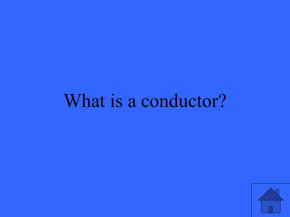 What is a conductor