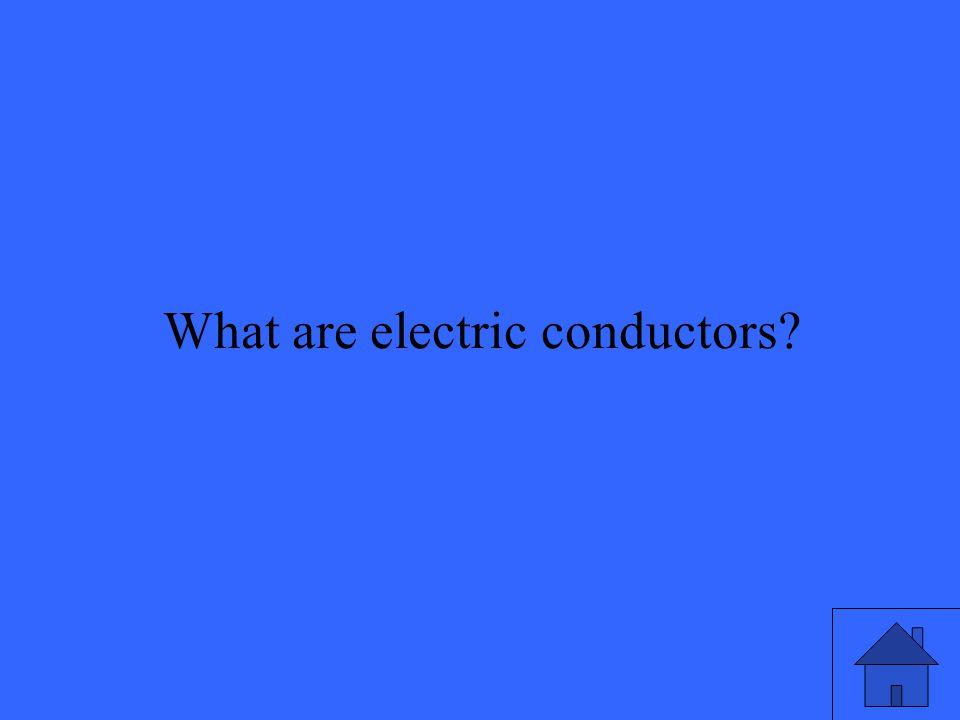 What are electric conductors