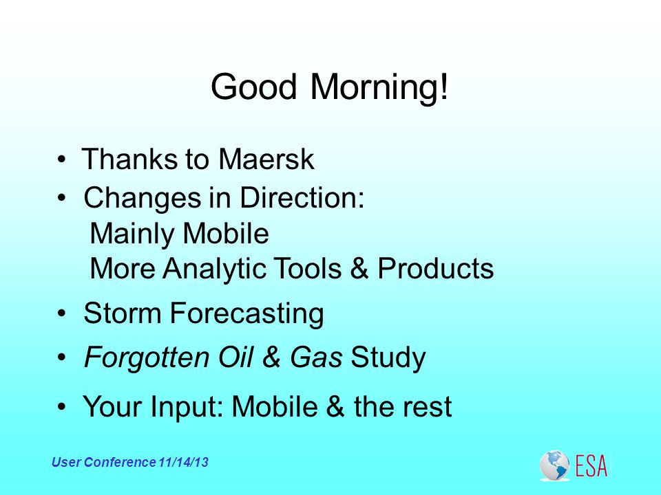 Main Accomplishments GOMsmart-Mobile –Beta done & out –Rewrite of GOMsmart Desktop planned –Hurricanes integrated into mobile map User Conference 11/14/13 New storm services: warning & analysis Added data & tools