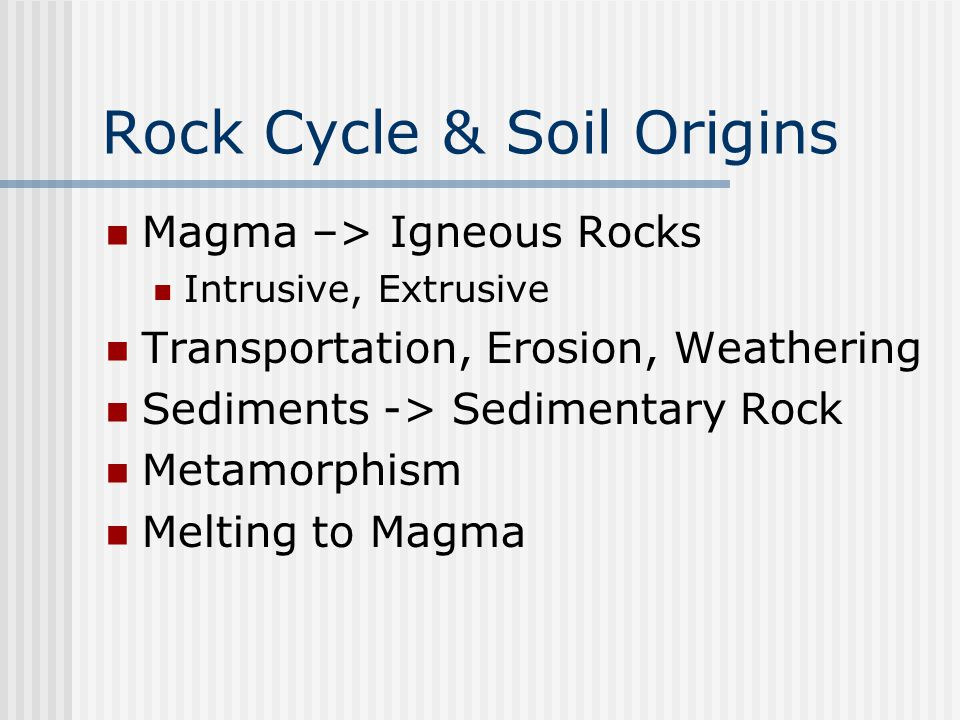 Natural Soil Deposits Weathering Process Mechanical and Chemical Soil Types Residual - Formed in-place Transported – Glacial, Alluvial, Aeolian