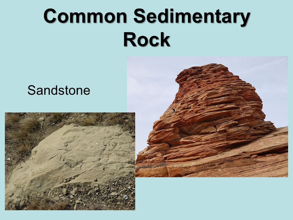 Common Sedimentary Rock Sandstone