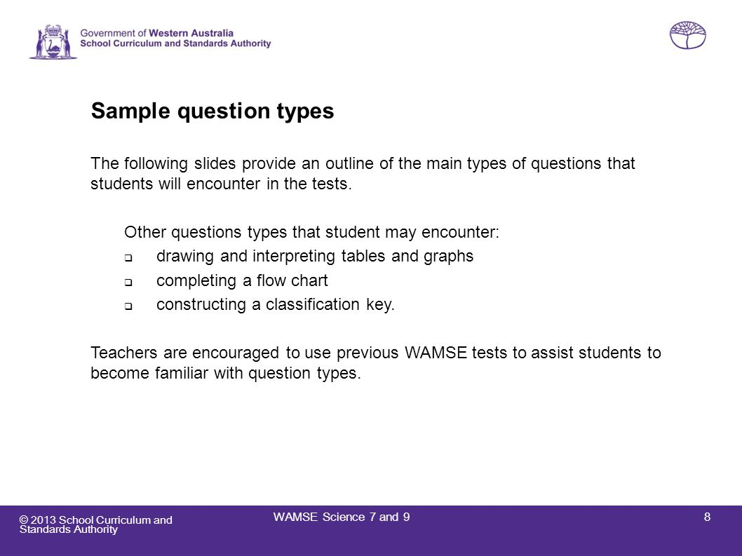 © 2013 School Curriculum and Standards Authority Multiple-choice questions Each question will have only one correct answer.