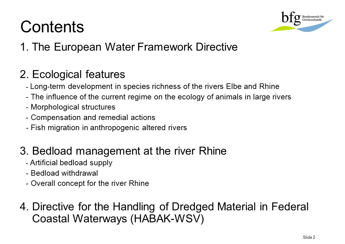Slide 2 1. The European Water Framework Directive 2. Ecological features - Long-term development in species richness of the rivers Elbe and Rhine - Th