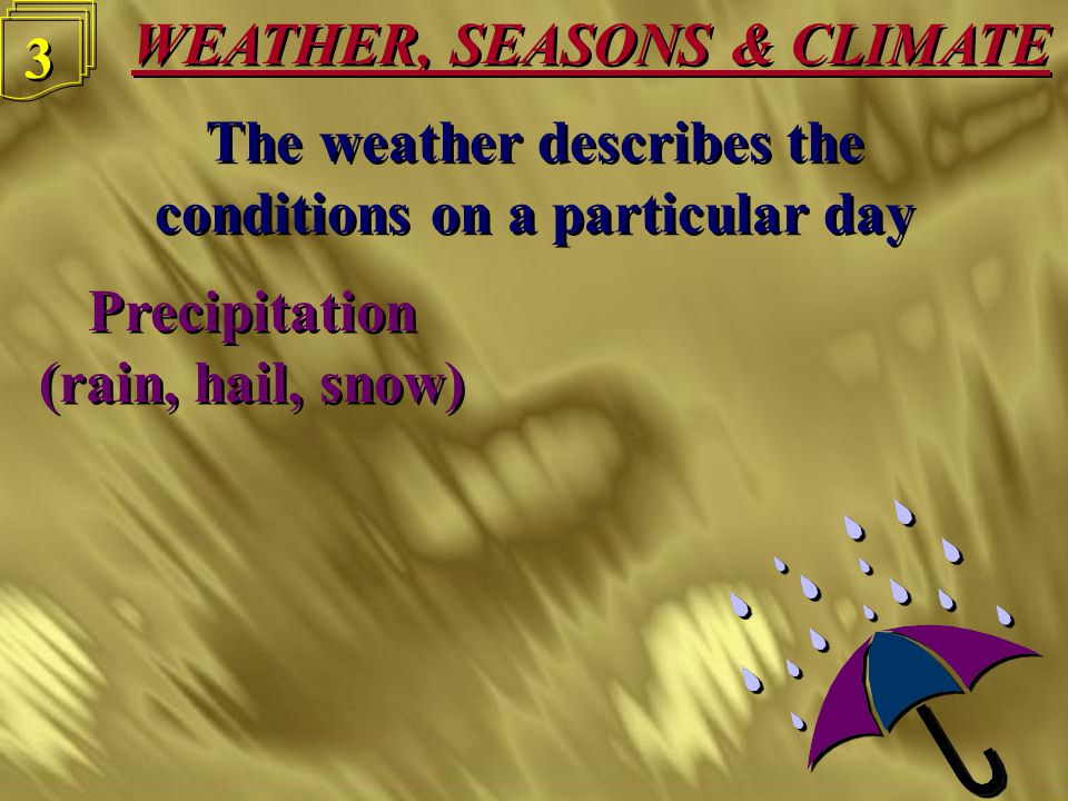 WEATHER, SEASONS & CLIMATE 2 2