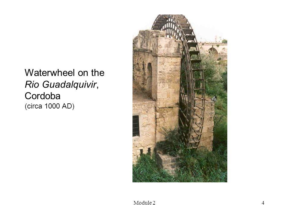 Module 24 Waterwheel on the Rio Guadalquivir, Cordoba (circa 1000 AD)