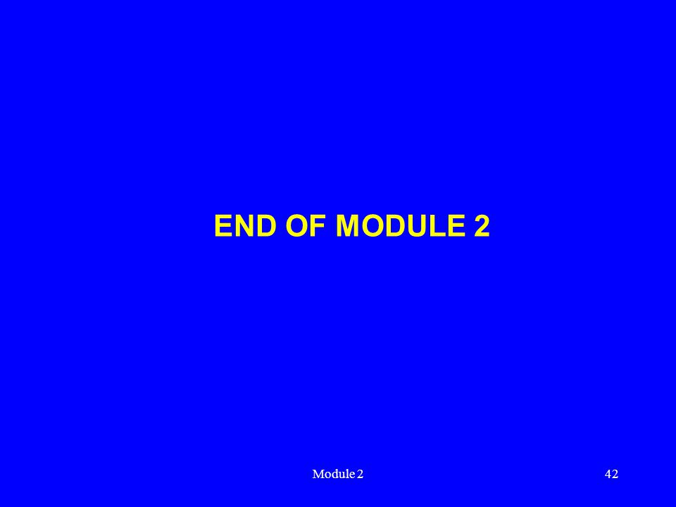 Module 242 END OF MODULE 2