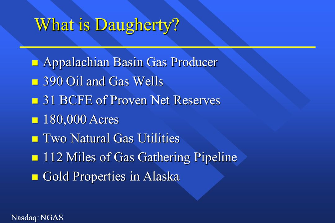 Nasdaq: NGAS What is Daugherty.