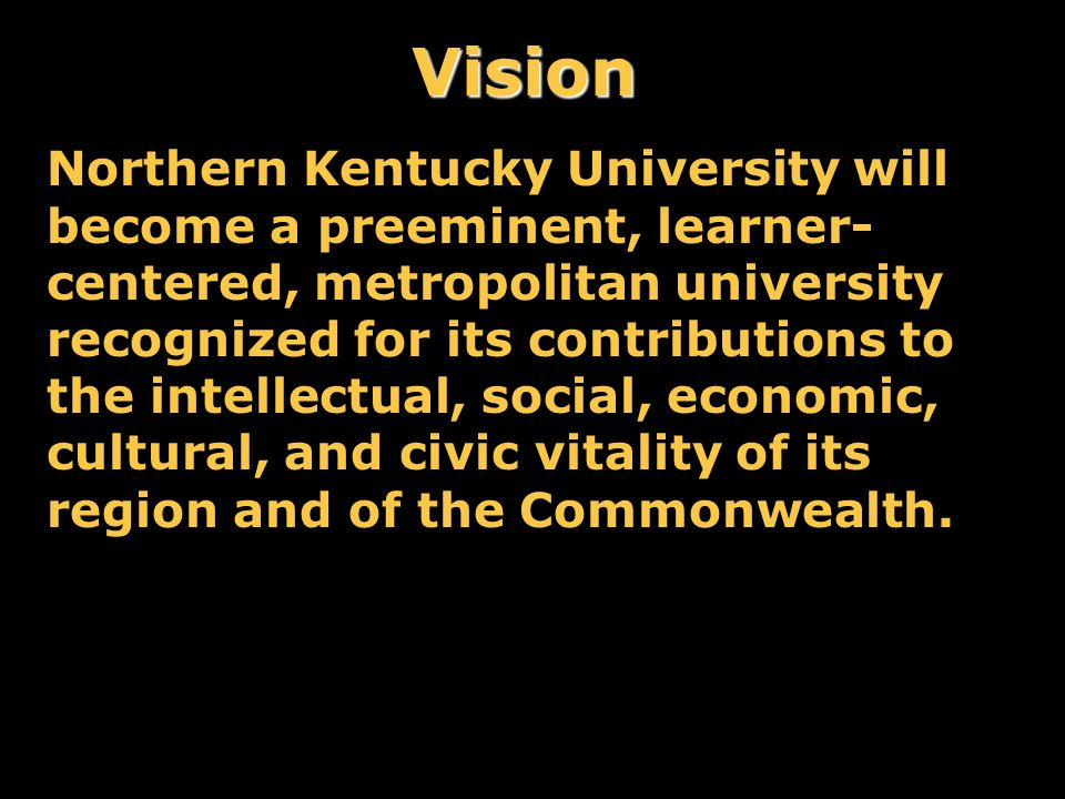 NKU Profile Current enrollment of nearly 14,000 students Current year enrollment increased by nearly 7% Enrollment is projected to grow to 14,600 students by 2006.