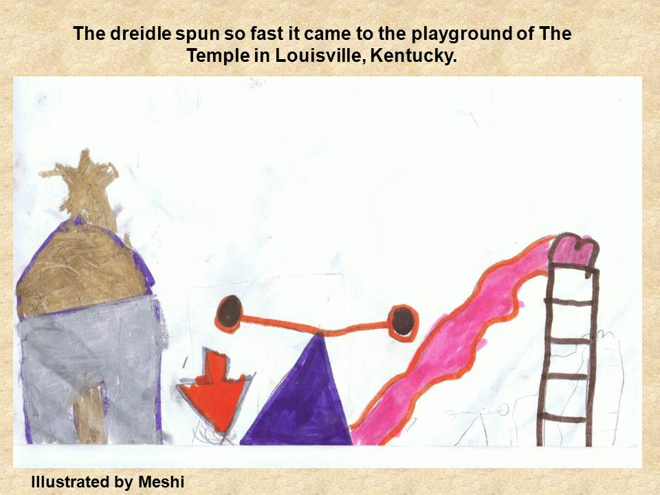 Illustrated by Meshi The dreidle spun so fast it came to the playground of The Temple in Louisville, Kentucky.