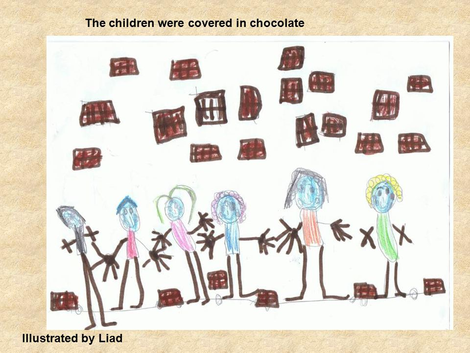 Illustrated by Liad The children were covered in chocolate