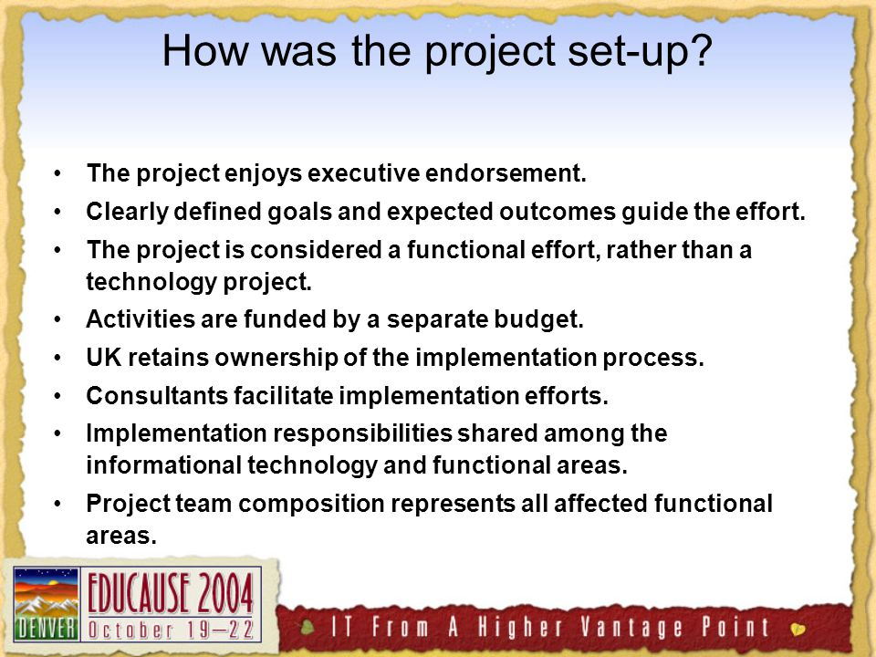 How was the project set-up. The project enjoys executive endorsement.