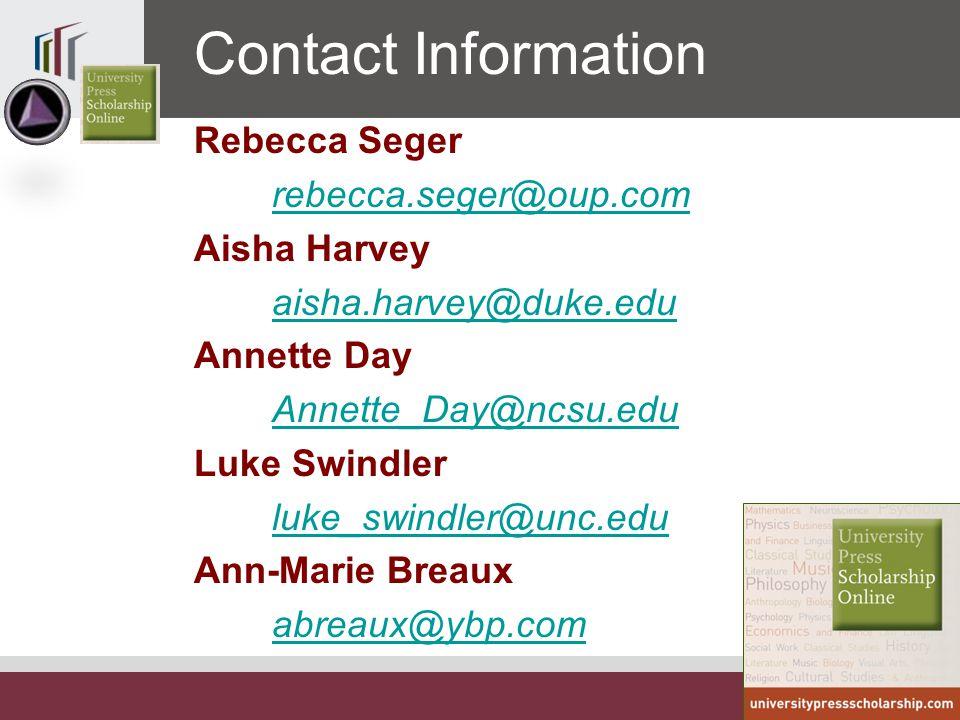 16 Rebecca Seger rebecca.seger@oup.com Aisha Harvey aisha.harvey@duke.edu Annette Day Annette_Day@ncsu.edu Luke Swindler luke_swindler@unc.edu Ann-Marie Breaux abreaux@ybp.com Contact Information