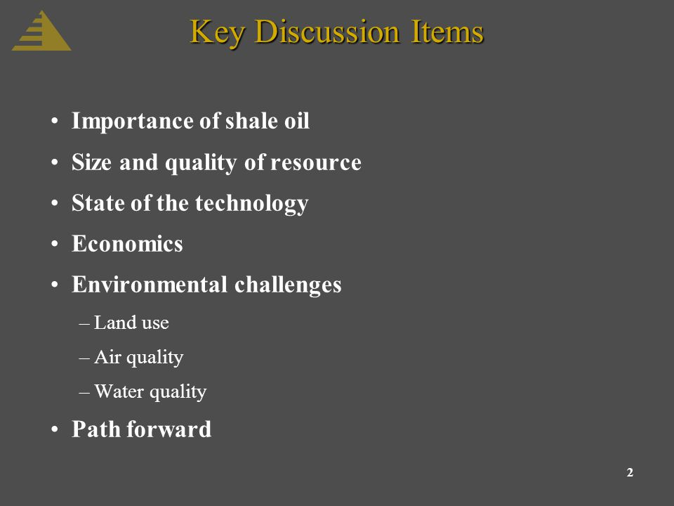 2 Key Discussion Items Importance of shale oil Size and quality of resource State of the technology Economics Environmental challenges –Land use –Air quality –Water quality Path forward
