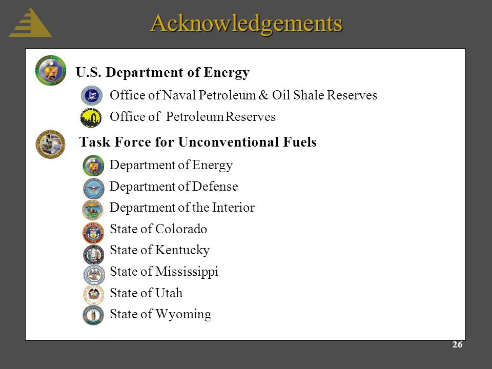26 U.S. Department of Energy Office of Naval Petroleum & Oil Shale Reserves Office of Petroleum Reserves Task Force for Unconventional Fuels Departmen