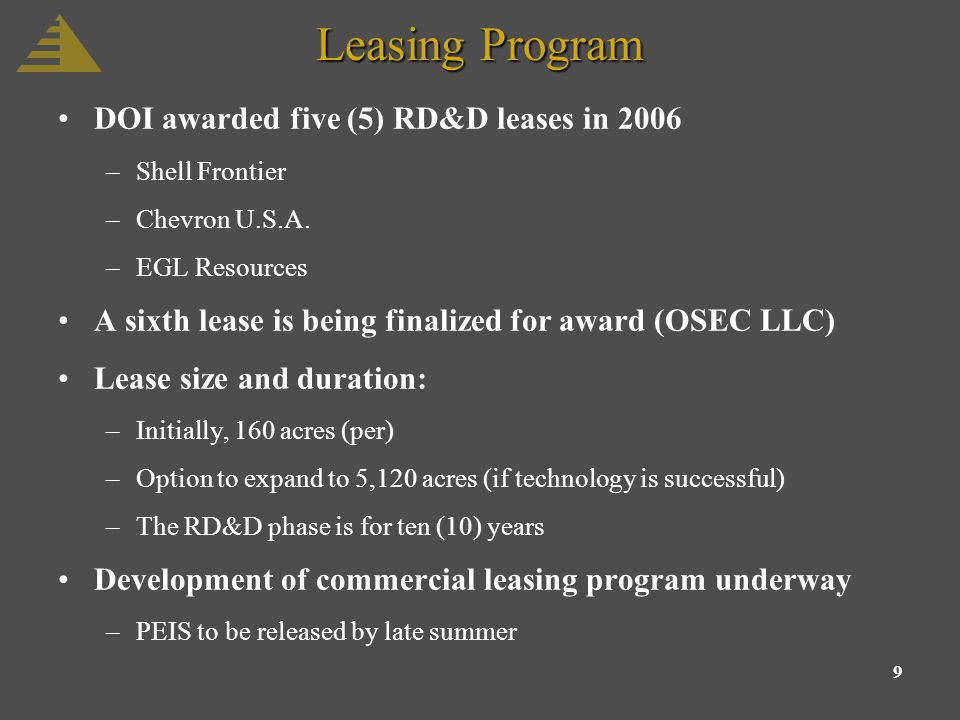 9 Leasing Program DOI awarded five (5) RD&D leases in 2006 –Shell Frontier –Chevron U.S.A.