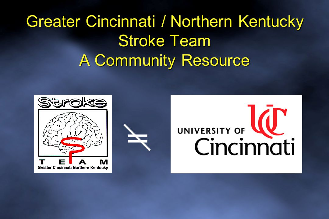 Greater Cincinnati / Northern Kentucky Stroke Team A Community Resource =