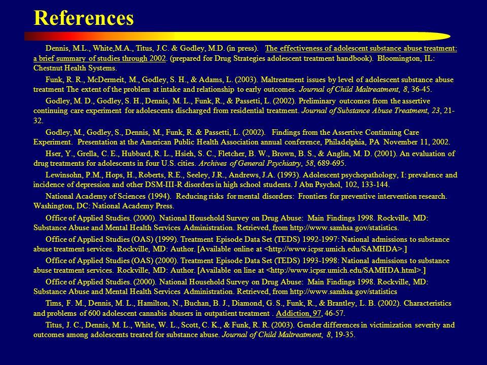 References Dennis, M.L., White,M.A., Titus, J.C. & Godley, M.D.