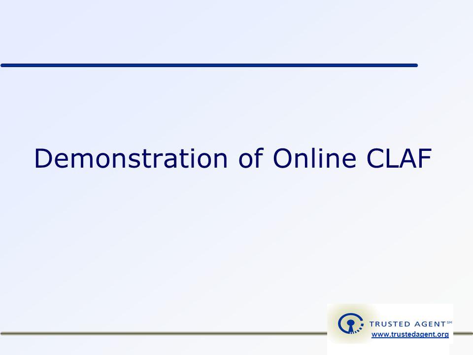 www.trustedagent.org Demonstration of Online CLAF