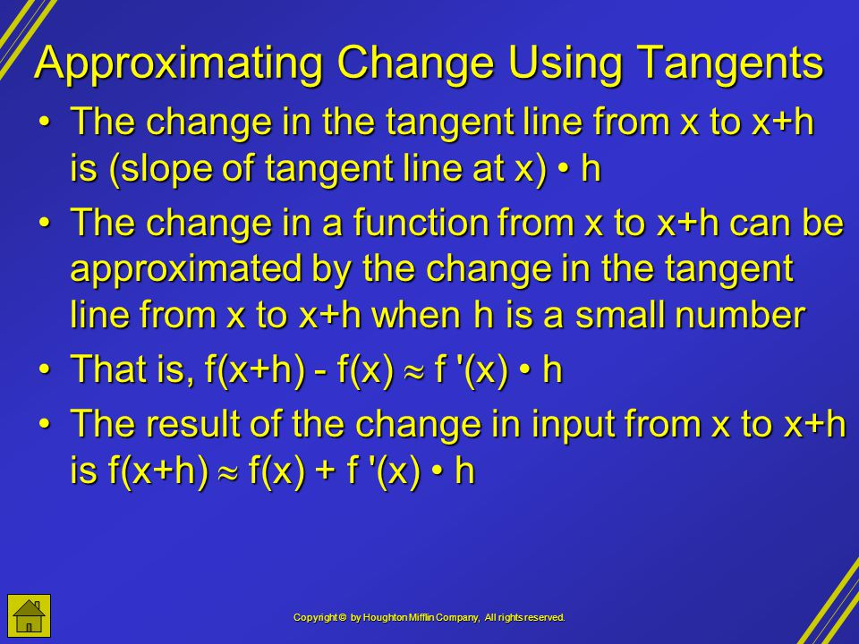 Copyright © by Houghton Mifflin Company, All rights reserved. Approximating Change Using Tangents