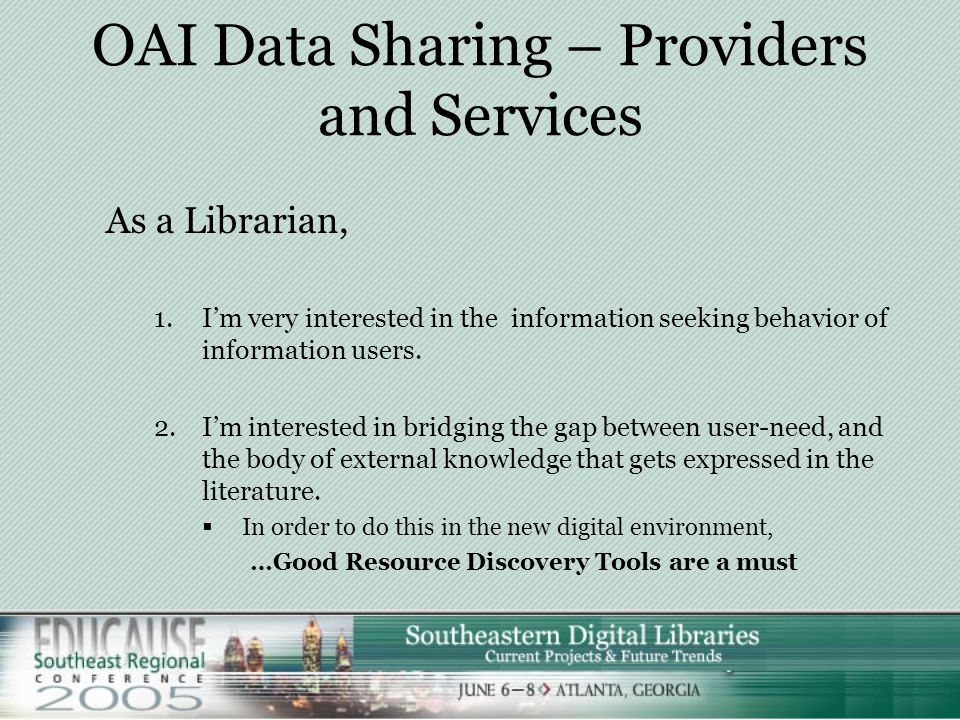 OAI Data Sharing – Providers and Services  How the Open Archives Initiative Protocol for Metadata Harvesting (OAI- PMH)… …is making the world a nicer place to live