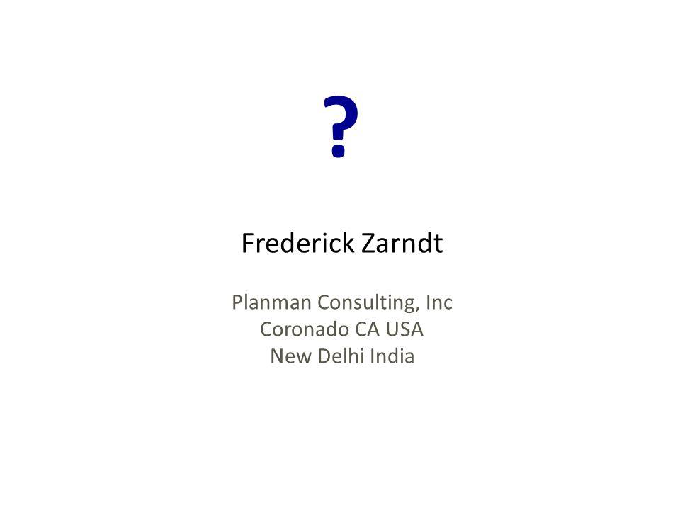 Frederick Zarndt Planman Consulting, Inc Coronado CA USA New Delhi India
