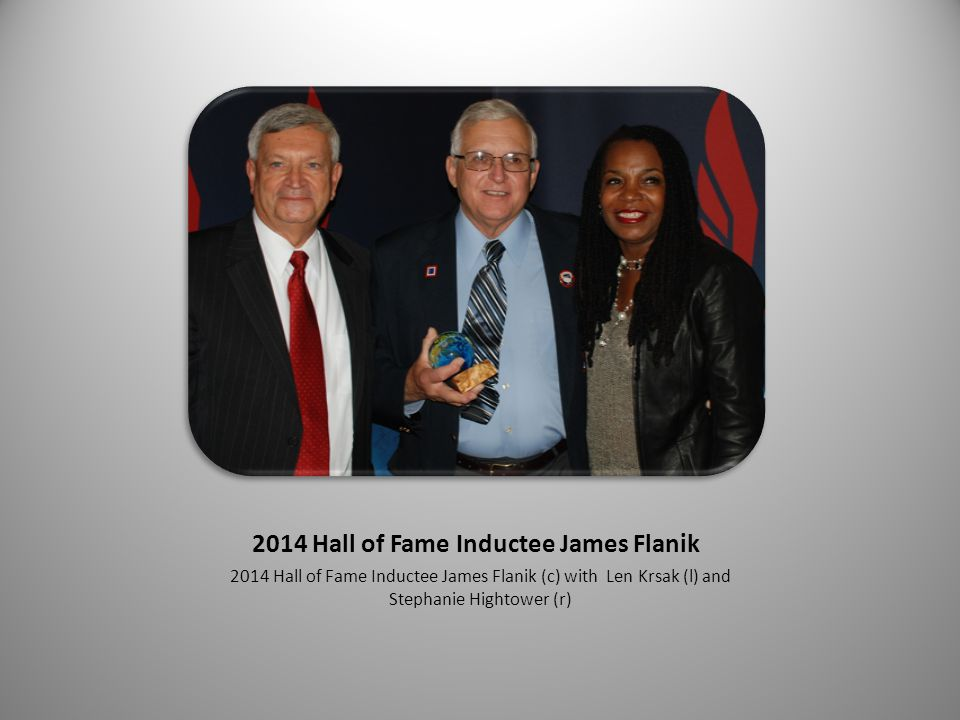 2014 Hall of Fame Inductee James Flanik 2014 Hall of Fame Inductee James Flanik (c) with Len Krsak (l) and Stephanie Hightower (r)
