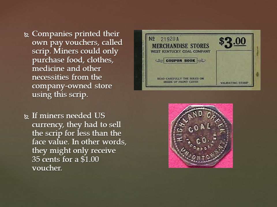  Companies printed their own pay vouchers, called scrip.