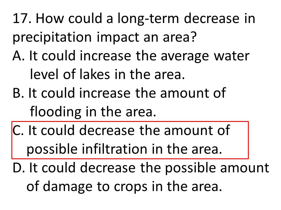 17. How could a long-term decrease in precipitation impact an area.