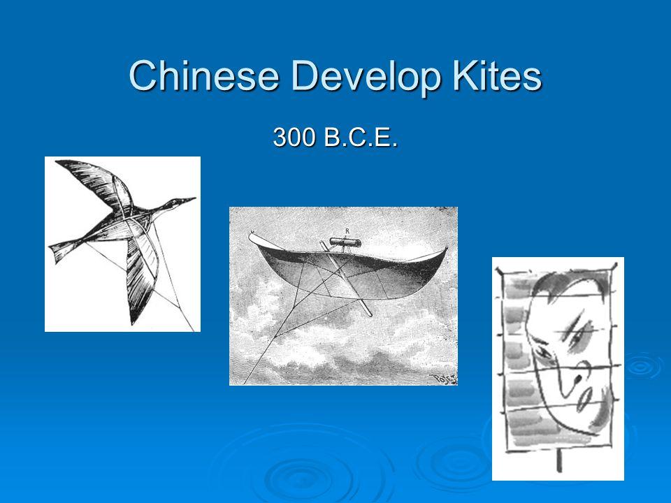 Chinese Develop Kites 300 B.C.E.
