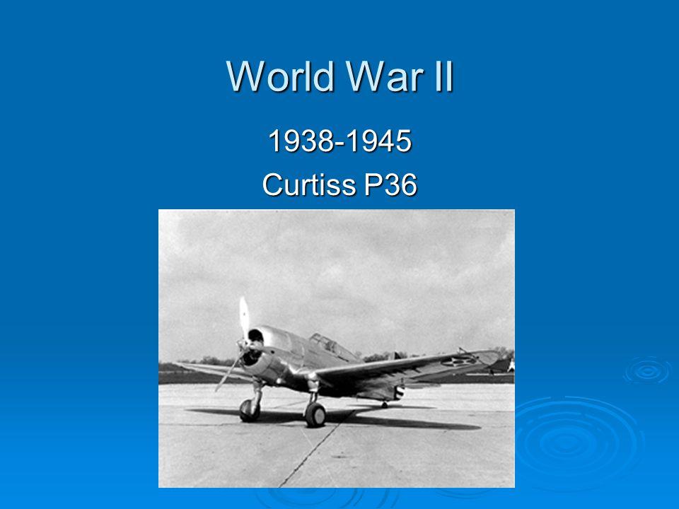 World War II 1938-1945 Curtiss P36