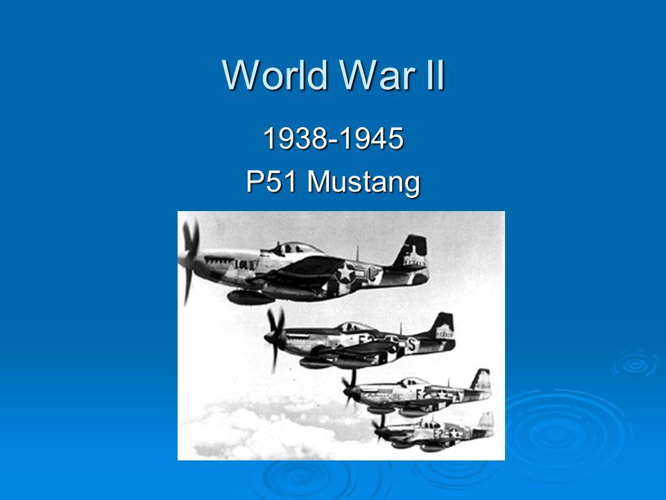World War II 1938-1945 P51 Mustang
