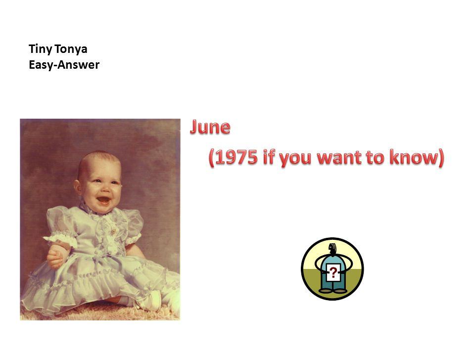 Tiny Tonya Medium At what age was Tonya potty trained? ANSWER