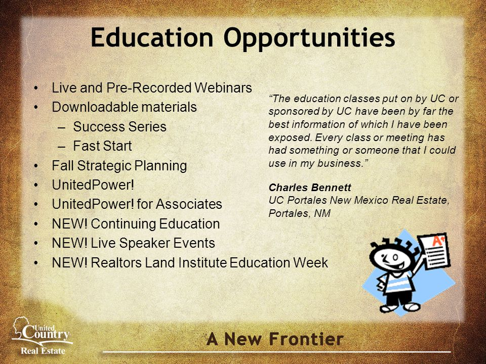 Education Opportunities Live and Pre-Recorded Webinars Downloadable materials –Success Series –Fast Start Fall Strategic Planning UnitedPower! UnitedP