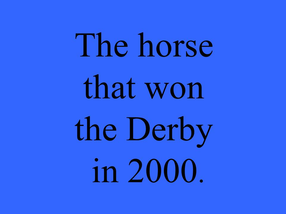 The horse that won the Derby in 2000.