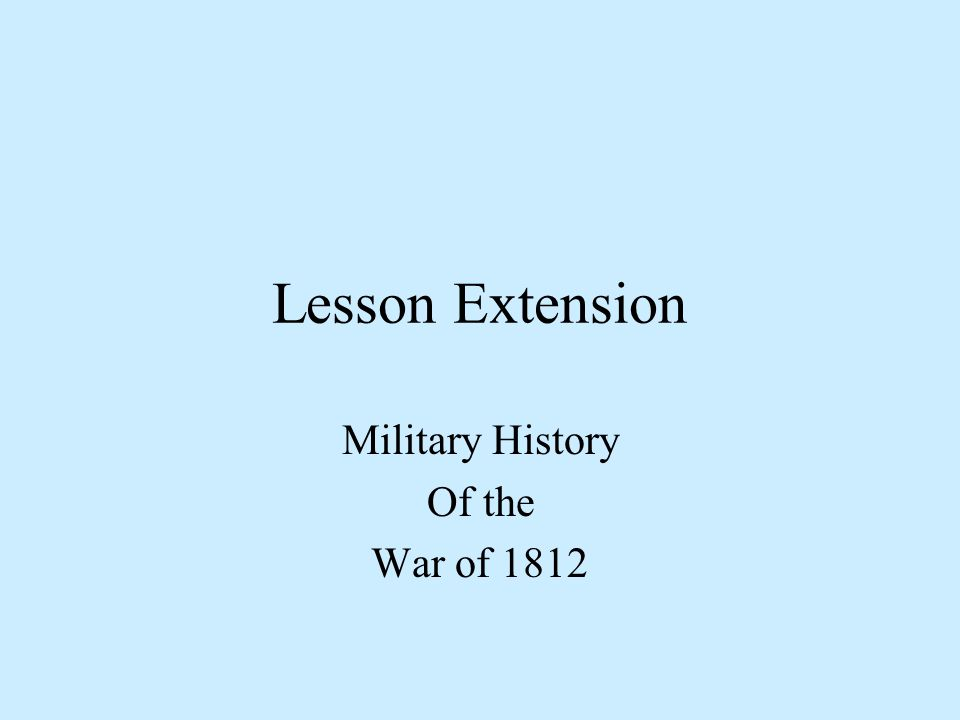 CAUSES OF WAR OF 1812 Increasing Popularity of War Hawks Embargo of 1807 Impressment of Sailors USS Chesapeake Attacked GB issues Orders in Council Pres.
