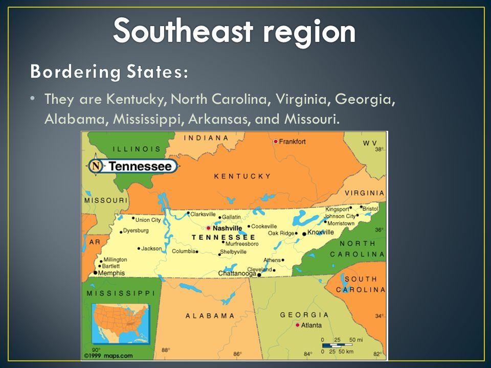 They are Kentucky, North Carolina, Virginia, Georgia, Alabama, Mississippi, Arkansas, and Missouri.