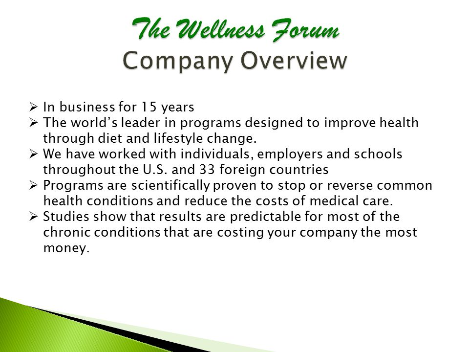  In business for 15 years  The world's leader in programs designed to improve health through diet and lifestyle change.