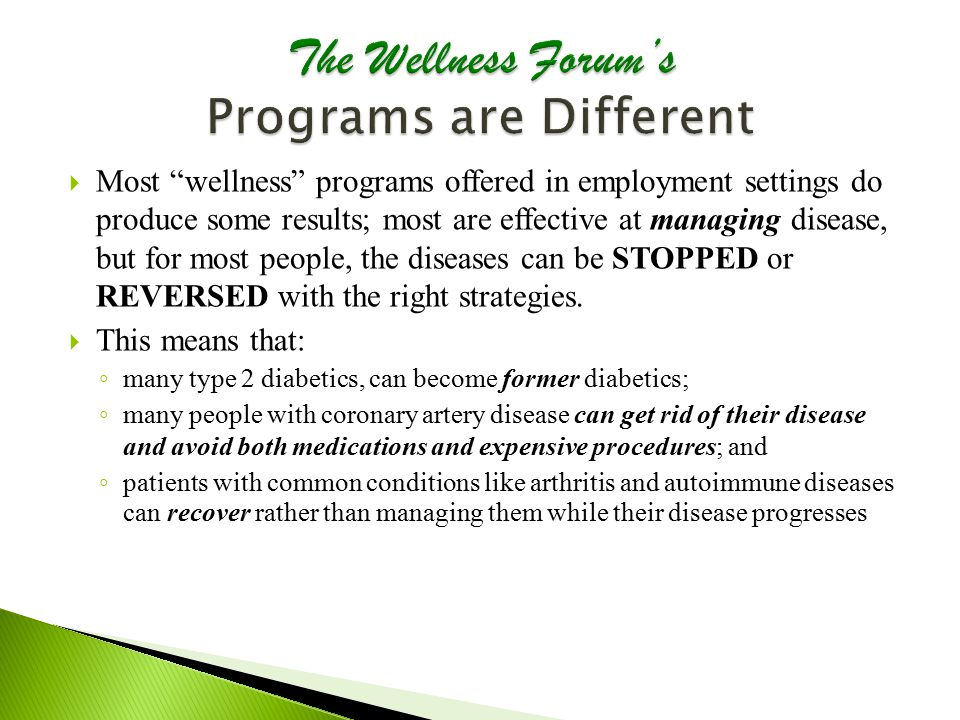 " Most ""wellness"" programs offered in employment settings do produce some results; most are effective at managing disease, but for most people, the di"