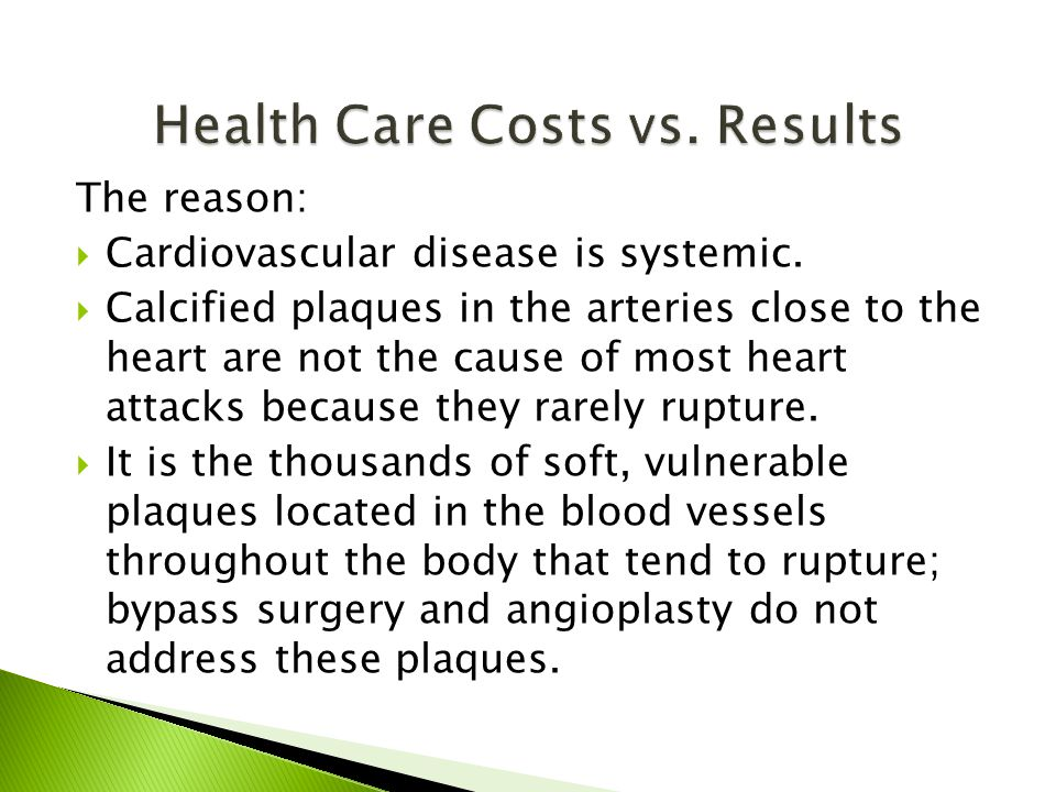 The reason:  Cardiovascular disease is systemic.