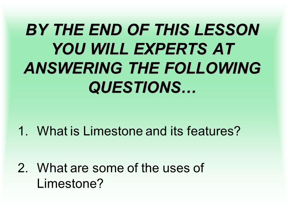 WHAT IS LIMESTONE.Limestone is a type of SEDIMENTARY ROCK TASK 1.
