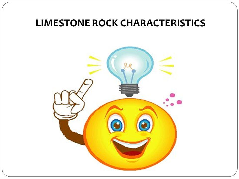 LIMESTONE ROCK CHARACTERISTICS