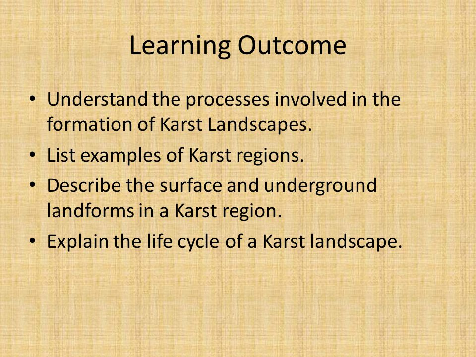 Karst topography  Exposed limestone  Landscape created by water  Dissolving of carbonate rock