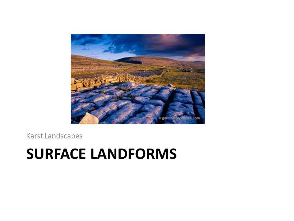 UNDERGROUND LANDFORMS Karst Landscape