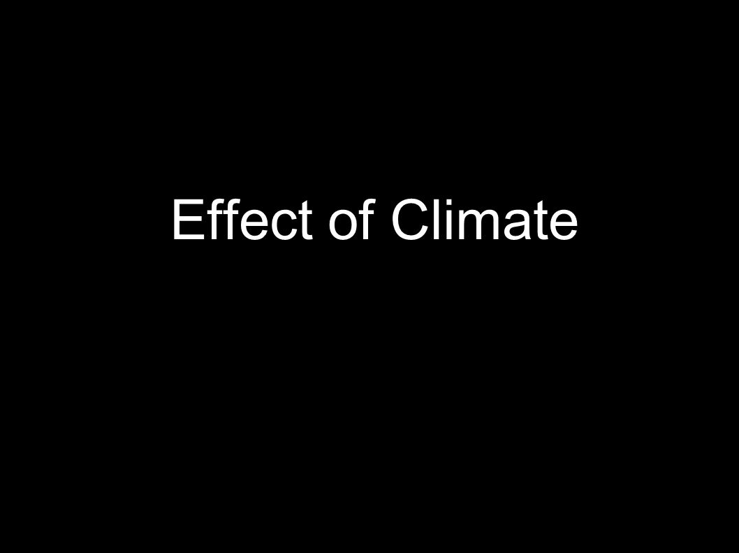 Effect of Climate