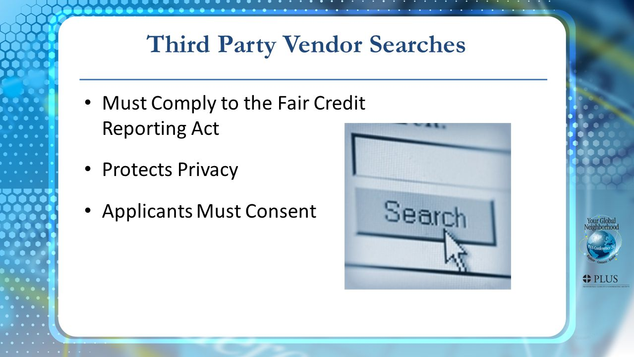 Third Party Vendor Searches Must Comply to the Fair Credit Reporting Act Protects Privacy Applicants Must Consent