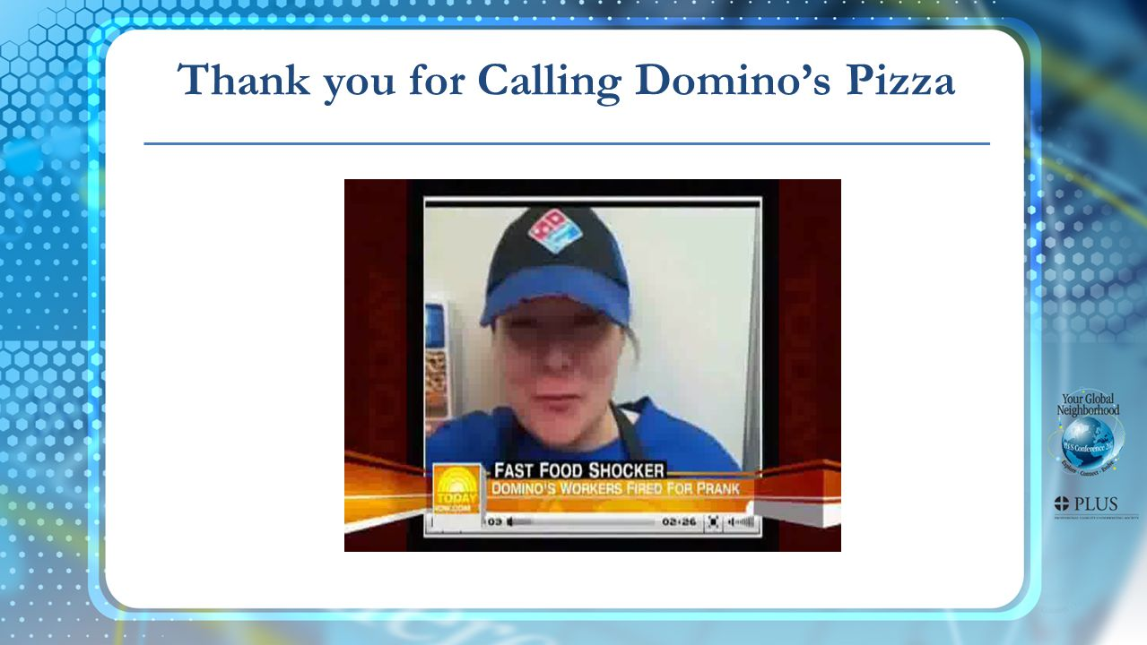 Thank you for Calling Domino's Pizza
