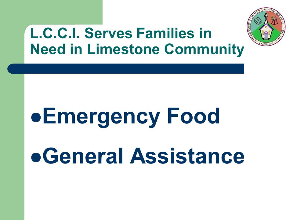 L.C.C.I. Serves Families in Need in Limestone Community Emergency Food General Assistance