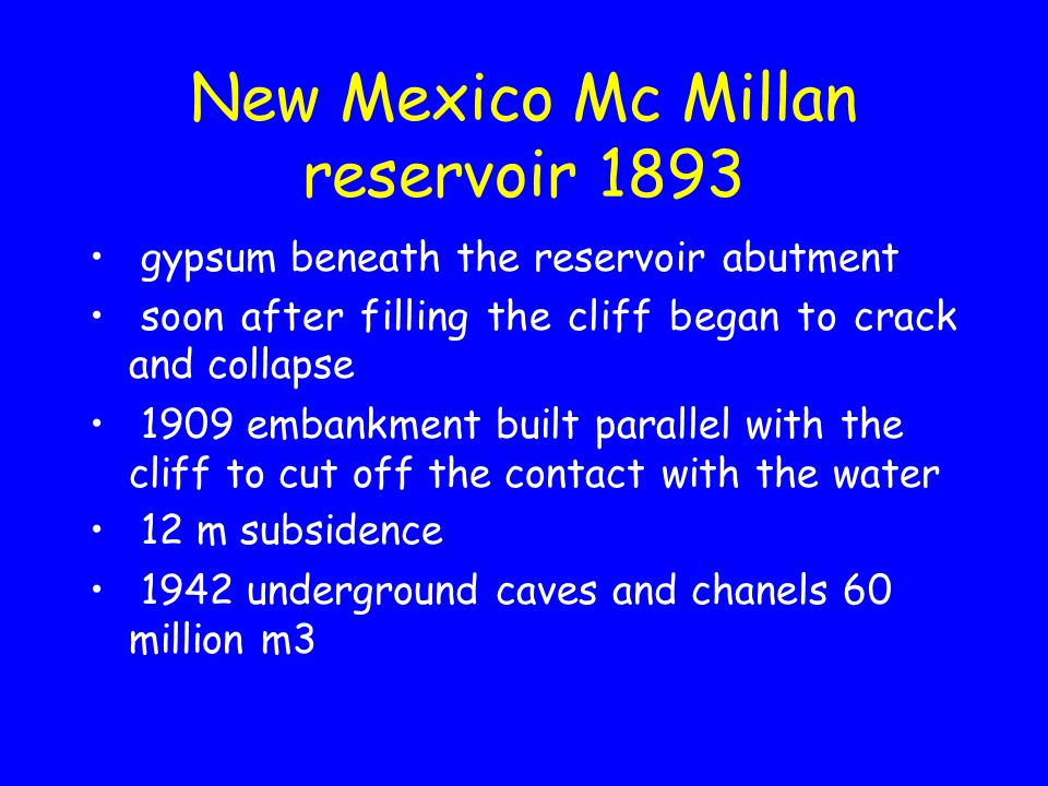 New Mexico Mc Millan reservoir 1893 gypsum beneath the reservoir abutment soon after filling the cliff began to crack and collapse 1909 embankment bui